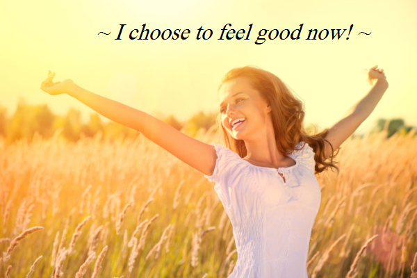 i-choose-to-feel-good-now-2